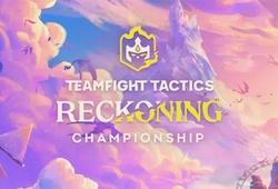 Lịch thi đấu CKTG DTCL: TFT Reckoning World Championship 2021