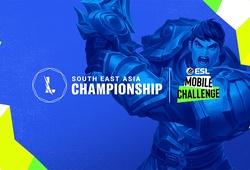Bảng xếp hạng Tốc Chiến SEA Championship 2021 mới nhất