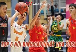Top 5 nội binh cao nhất VBA 2021: Quen thuộc cầu thủ có chiều cao số 1 Việt Nam