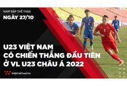 Nhịp đập Thể thao 27/10: Thắng nhọc Đài Loan, Việt Nam có chiến thắng đầu tiên ở vòng loại U23 châu Á 2022