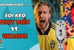 Nhận định EURO 2021| Vòng 1/8: Soi kèo Thụy Điển vs Ukraine| Bóng đá