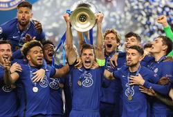 Chelsea bỏ túi tiền thưởng khổng lồ sau khi vô địch Champions League