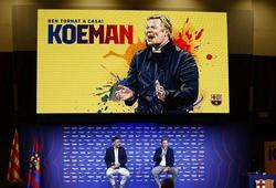 HLV Koeman vừa nhậm chức ở Barca đã bị đe dọa sa thải