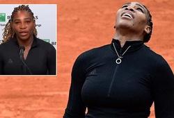 Sốc nhất Roland Garros: Serena Williams bỏ cuộc!