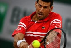 Kết quả tennis Roland Garros mới nhất:Djokovic vẫn bồng bột, nhưng thắng!