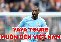 Yaya Toure đánh tiếng đến Việt Nam thi đấu