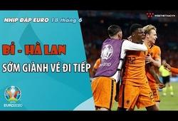 NHỊP ĐẬP EURO 2021   Bản tin ngày 18/6: Bỉ và Hà Lan sớm giành vé đi tiếp