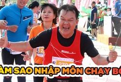 Bạn nên nhập môn chạy bộ như thế nào?