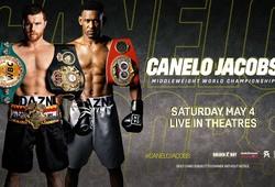 TRỰC TIẾP Quyền Anh: Daniel Jacobs vs Canelo Alvarez