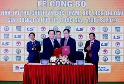 Công bố nhà tài trợ chính thức giải bóng đá nữ Cúp Quốc gia 2019