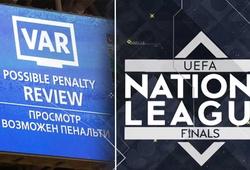 UEFA chính thức đưa VAR vào sử dụng ở VCK Nations League