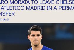 Chelsea xác nhận bán đứt Morata cho Atletico Madrid