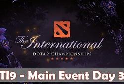 Trực tiếp Dota 2 TI9 Main Event ngày 3: Team Secret vs Evil Geniuses