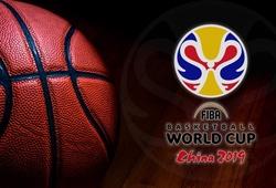 Nhận định bóng rổ FIBA World Cup 2019 ngày 31/8: Serbia mở hội