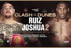 Lịch thi đấu quyền anh thế giới 2019: Anthony Joshua vs Andy Ruiz Jr
