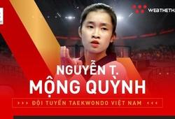 Nguyễn Thị Mộng Quỳnh, nữ kiện tướng Taekwondo Việt Nam là ai?