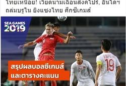 """Báo Thái Lan """"mệt mỏi"""" vì U22 Việt Nam thắng kịch tính U22 Singapore"""