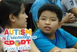 """Thể thao dành cho trẻ tự kỷ - Đồ án tốt nghiệp """"siêu ý nghĩa"""""""
