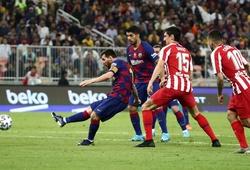 Barca thua ngược Atletico tạo nên trận chung kết Siêu Cúp chưa từng có