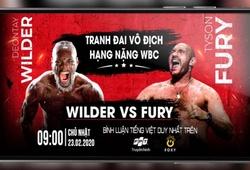 Cách xem trực tiếp trận Fury vs Wilder 2 trên hệ thống truyền hình FPT