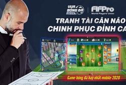 Vua bóng đá 2020: Siêu phẩm bóng đá Mobile chuẩn bị về Việt Nam