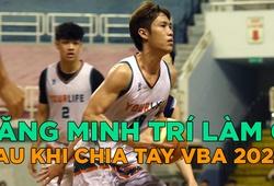 Sau tuyên bố chia tay VBA 2020, Tăng Minh Trí làm gì?