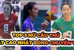 """Đâu là 3 """"tay đập"""" nữ có sức bật khủng nhất bóng chuyền Việt Nam?"""