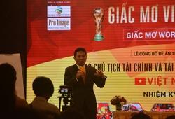 Ứng viên tranh ghế phó Chủ tịch VFF đặt chỉ tiêu đưa bóng đá Việt Nam dự World Cup