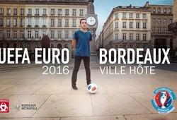 Fanzone Bordeaux: Cổ vũ EURO 2016 ở quảng trường lớn nhất châu Âu