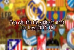 Top cầu thủ trẻ xuất sắc nhất La Liga 2015/16