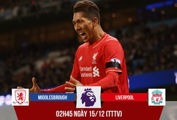 Middlesbrough - Liverpool: Xin đừng là Firmi… no!