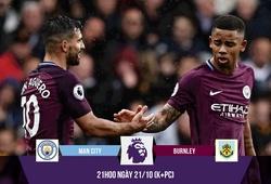 Trực tiếp trận Man City - Burnley: Man Xanh lại thắng to