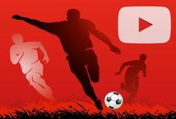 YouTube đã làm thay đổi bóng đá như thế nào?