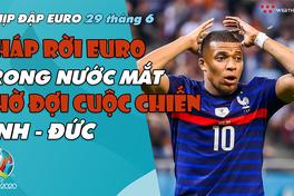 NHỊP ĐẬP EURO 2021 | Bản tin ngày 29/6: Tội đồ Mbappé khiến Pháp về nhà trong nước mắt