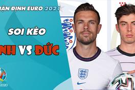 Nhận định EURO 2021| Vòng 1/8: Soi kèo Anh vs Đức | Bóng đá