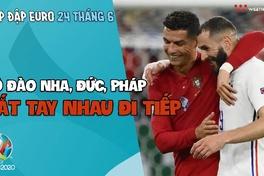 NHỊP ĐẬP EURO 2021 | Bản tin ngày 24/6: Pháp, Đức, Bồ Đào Nha dắt tay nhau đi tiếp
