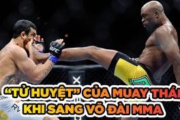"""""""Tử huyệt"""" của Muay Thái khi thi đấu MMA"""