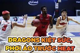 Danang Dragons kiệt sức, Saigon Heat khiến đối thủ phơi áo