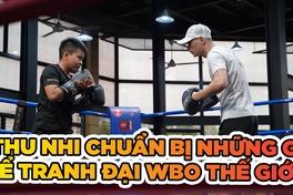 Chuẩn bị tranh đai WBO thế giới, Thu Nhi ráo riết tập luyện