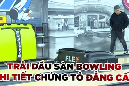 Đẳng cấp sàn bowling được quyết định bởi... dầu
