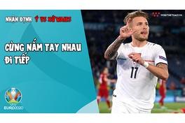 Nhận định EURO 2021 | Ngày 20.6: Soi kèo Italia vs Xứ Wales