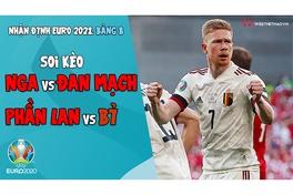 Nhận định EURO 2021| Bảng B: Soi kèo Nga vs Đan Mạch, Soi kèo Phần Lan vs Bỉ
