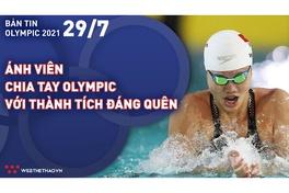 Nhịp đập Olympic 2021 | 29/7: Ánh Viên chia tay Olympic với thành tích đáng quên