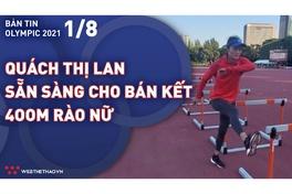 Nhịp đập Olympic 2021 | 01/08: Quách Thị Lan sẵn sàng đấu bán kết 400m rào nữ