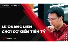 Siêu kỳ thủ Lê Quang Liêm chơi cờ kiếm tiền tỷ như thế nào?