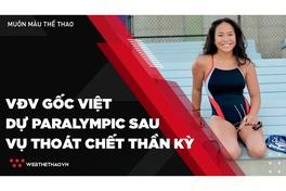 Nữ VĐV gốc Việt dự Paralympic 2020 sau vụ thoát chết thần kỳ