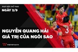 Nhịp đập Thể thao 03/09: Nguyễn Quang Hải - Giá trị của ngôi sao