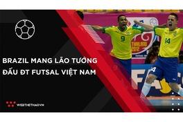 Nhịp đập Thể thao 12/09: Brazil mang đội hình lão tướng đấu ĐT Futsal Việt Nam