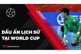 Hòa kịch tính CH Séc, ĐT futsal Việt Nam có lần thứ 2 ghi dấu ấn lịch sử tại World Cup