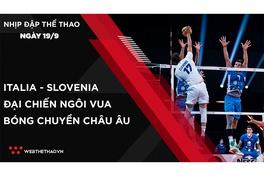 Nhịp đập Thể thao 19/09: Italia - Slovenia: Đại chiến ngôi Vua bóng chuyền châu Âu